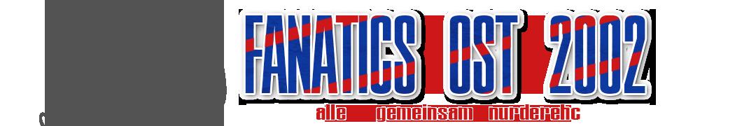 Fanatics Ost 2002